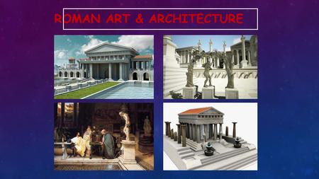 ROMAN ART & ARCHITECTURE. 2 ARCHITECTURAL ACHIEVEMENTS Can you think of any examples of great Architectural achievements in World History?