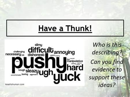 Have a Thunk! Who is this describing? Can you find evidence to support these ideas?