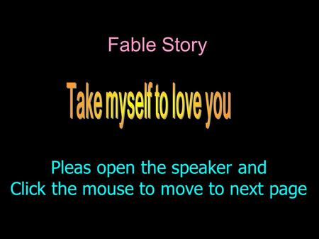Ave Maria wav Pleas open the speaker and Click the mouse to move to next page Fable Story.