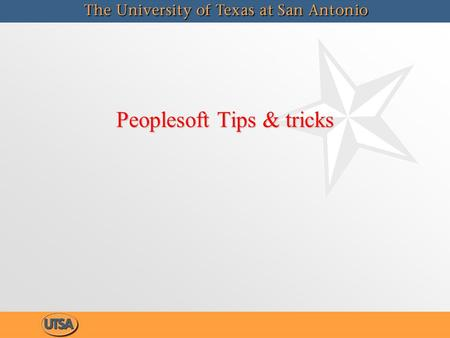 Peoplesoft Tips & tricks. Don't forget to sort your main menu items for an easier search: