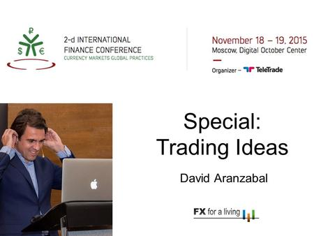 Special: Trading Ideas David Aranzabal. ✦ Degree in Software Engineering from Deusto University MBA from IESE Business School Founder of 2 successful.