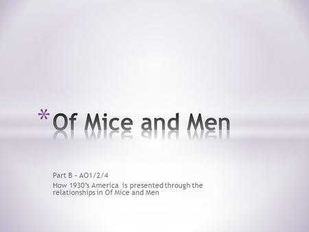 Of Mice and Men Part B – AO1/2/4