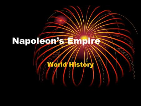 Napoleon's Empire World History. Turmoil in France France was at the final stages of the Terror Leaders were executed such as Robespierre, Marie Antoinette,