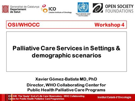 Institut Català d'Oncologia ICO DiR. The 'Qualy' End of Life Care Observatory - WHO Collaborating Centre for Public Health Palliative Care Programmes.