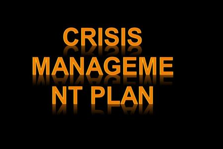 Crisis ◦ Situation with potential to generate disaster or catastrophe, endangering the survival of the system.