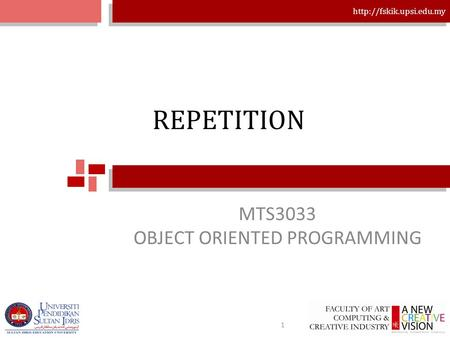 REPETITION MTS3033 OBJECT ORIENTED PROGRAMMING 1.