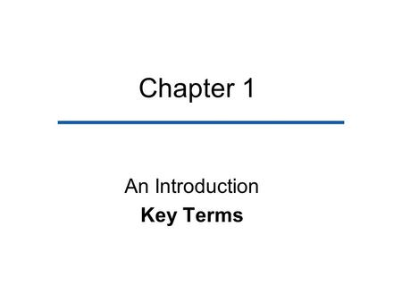 Chapter 1 An Introduction Key Terms. Social Structure –The social structure of a society consists of institutions, social groups, statuses, and roles.