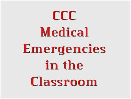 PART TWO What this is:  A quick guide for how to react to some common medical emergencies that arise in classrooms. What this isn't:  Training for.
