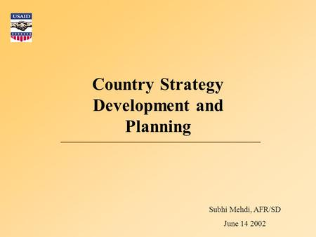 Country Strategy Development and Planning Subhi Mehdi, AFR/SD June 14 2002.