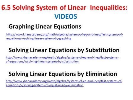 6.5 Solving System of Linear Inequalities: VIDEOS  equations/v/solving-linear-systems-by-graphing.
