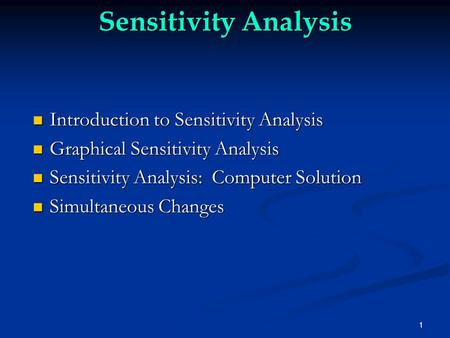 1 Sensitivity Analysis Introduction to Sensitivity Analysis Introduction to Sensitivity Analysis Graphical Sensitivity Analysis Graphical Sensitivity Analysis.
