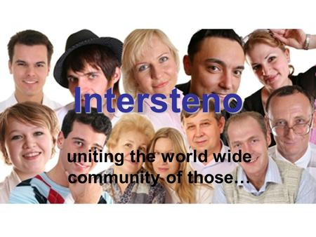 Intersteno uniting the world wide community of those…