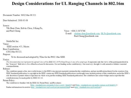 Design Considerations for UL Ranging Channels in 802.16m Document Number: S80216m-08/321 Date Submitted: 2008-05-08 Source: Yih-Shen Chen, Kelvin Chou,