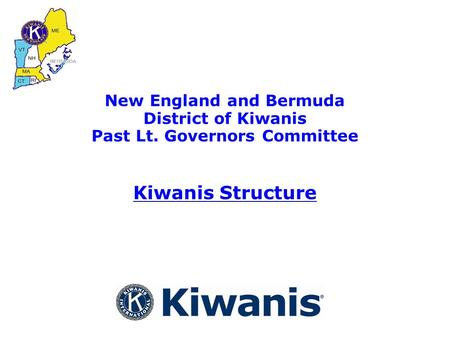 New England and Bermuda District of Kiwanis Past Lt. Governors Committee Kiwanis Structure.
