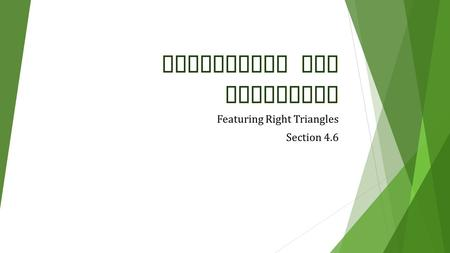 Congruency and Triangles Featuring Right Triangles Section 4.6.