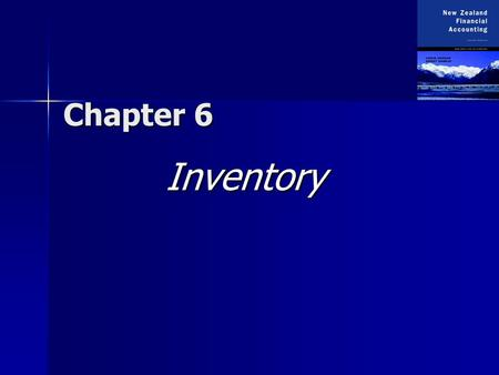 Chapter 6 Inventory. Copyright  2003 McGraw-Hill New Zealand Pty Ltd. PPTs t/a New Zealand Financial Accounting 2e by Deegan and Samkin Slides prepared.