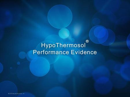 © 2015 BioLife Solutions, Inc. HypoThermosol ® Performance Evidence.