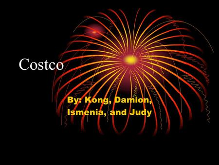 Costco By: Kong, Damion, Ismenia, and Judy. History Costco Wholesale has began in 1983 in Seattle, Washington. October 1993, Costco has merged with The.