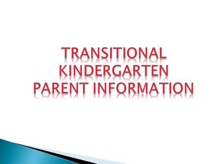  The Kindergarten Readiness Act and implications for PUSD Students  Understand Transition K and what it looks like in PUSD  How to register for TK.