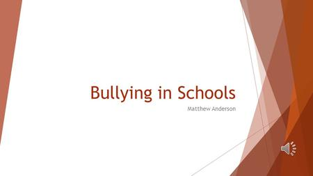 Bullying in Schools Matthew Anderson Overview  What is bullying?  Types of bullying  Effects of bullying  Recognizing bullying  Preventing bullying.
