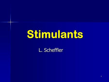 1 Stimulants L. Scheffler. 2 Stimulants Stimulants are chemical substances that enhance the activity of the brain and the central nervous system. Stimulants.