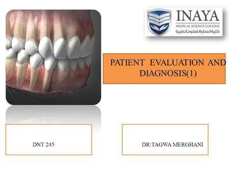 PATIENT EVALUATION AND DIAGNOSIS)1) DR:TAGWA MERGHANIDNT 245.