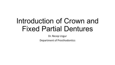 Introduction of Crown and Fixed Partial Dentures