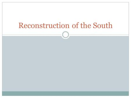 Reconstruction of the South. The Civil War 1861-1865 War between the North (Union) and South (Confederacy) The South wanted:  To preserve their way of.