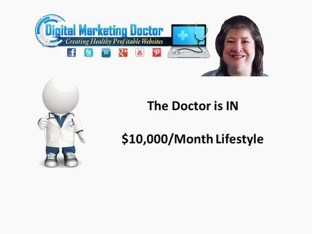 The Doctor is IN $10,000/Month Lifestyle. What is the $10,000/month Lifestyle $1,200/month.