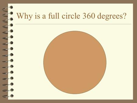 Why is a full circle 360 degrees?. Latitude 4 Also known as parallels--never cross 4 Measure N & S of the Equator 4 0-90 degrees.