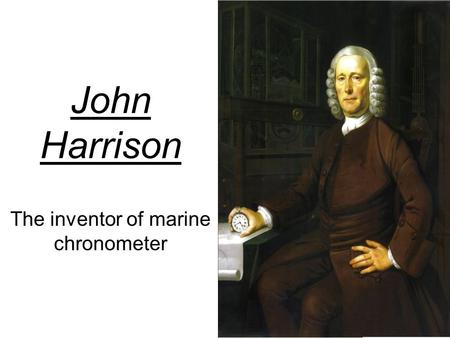 The inventor of marine chronometer