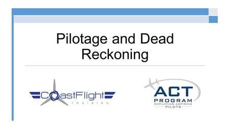 Pilotage and Dead Reckoning. Latitude and Longitude Latitude Line that parallels the equator (East to West) Lies flat (fLatitude) North designation for.