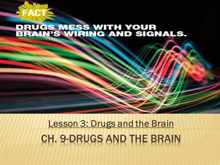 Lesson 3: Drugs and the Brain. 1) Addiction: a condition in which a person can no longer control his or her drug use. 2) Drug Tolerance: A condition in.