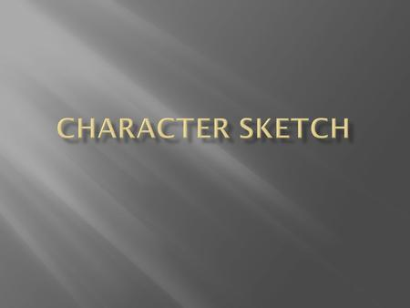  An outline of a character's life such as physical appearance, where they live, occupation, possessions, education, personality, hobbies, interests,