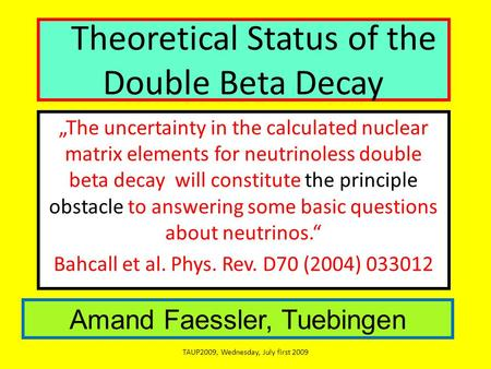 """The uncertainty in the calculated nuclear matrix elements for neutrinoless double beta decay will constitute the principle obstacle to answering some."