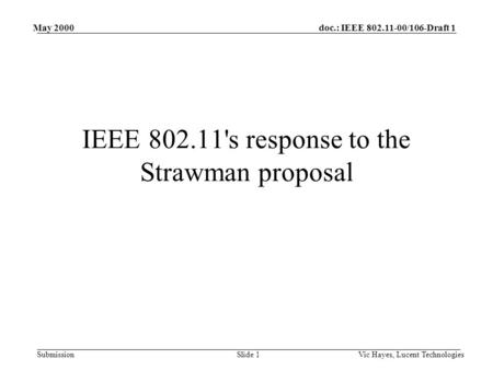 Doc.: IEEE 802.11-00/106-Draft 1 Submission May 2000 Vic Hayes, Lucent TechnologiesSlide 1 Copyright, 1996 © Dale Carnegie & Associates, Inc. IEEE 802.11's.