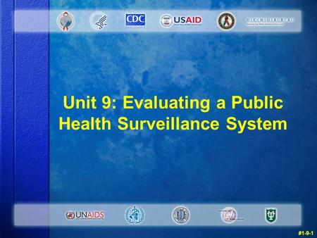 Unit 9: Evaluating a Public Health Surveillance System #1-9-1.
