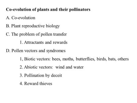 Co-evolution of plants and their pollinators