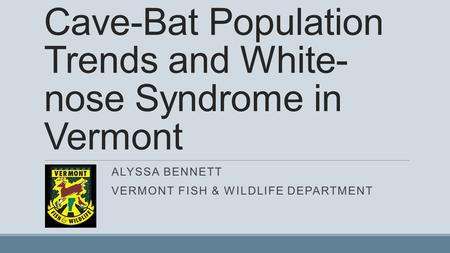 Cave-Bat Population Trends and White-nose Syndrome in Vermont