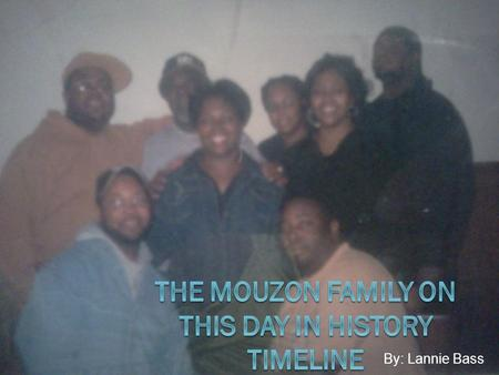 The Mouzon Family on this day in history Timeline