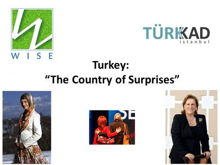 "Turkey: ""The Country of Surprises"". According to the World Economic Forum Report, Turkey is ranked 126th country out of 134 in gender gap."
