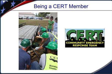 Being a CERT Member. This is a brief introduction to being a member of Lakewood Ranch CERT.