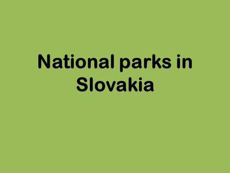 National parks in Slovakia. Content The list of national parks Map TANAP Slovak Paradise National Park Gallery.