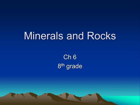 Minerals and Rocks Ch 6 8 th grade. 6.1 Vocabulary Inorganic Crystal Streak Luster Cleavage Fracture Geode Crystallization Solution Vein.