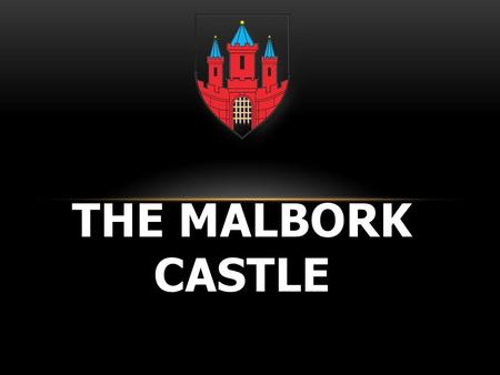 THE MALBORK CASTLE. THE MALBORK CASTLE IS A THREE- PART BUILDING IN THE GOTHIC STYLE. IT CONSISTS OF A LOW CASTLE, MIDDLE CASTLE AND HIGH CASTLE. IT IS.