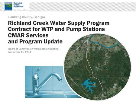 Richland Creek Water Supply Program Contract for WTP and Pump Stations CMAR Services and Program Update Paulding County, Georgia Board of Commission Work.