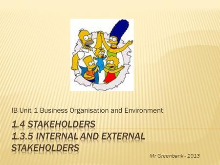 IB Unit 1 Business Organisation and Environment Mr Greenbank - 2013.