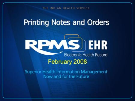Printing Notes and Orders February 2008. Printing Notes and Orders How to print note in the EHR How to Set up Printing Parameters for Orders How to print.