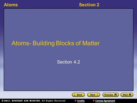 AtomsSection 2 Atoms- Building Blocks of Matter Section 4.2.