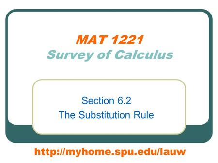 MAT 1221 Survey of Calculus Section 6.2 The Substitution Rule